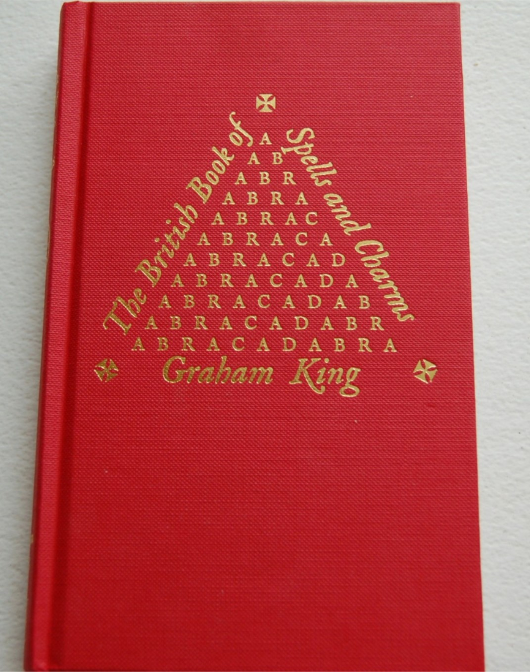 The British Book of Spells and Charms by Graham King