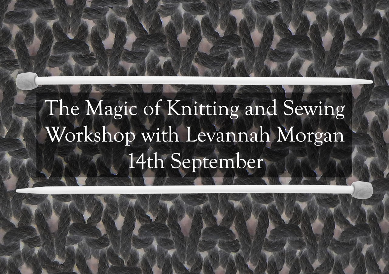 The Magic of Knitting and Sewing – Workshop with Levannah Morgan